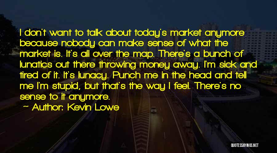 So Tired Today Quotes By Kevin Lowe