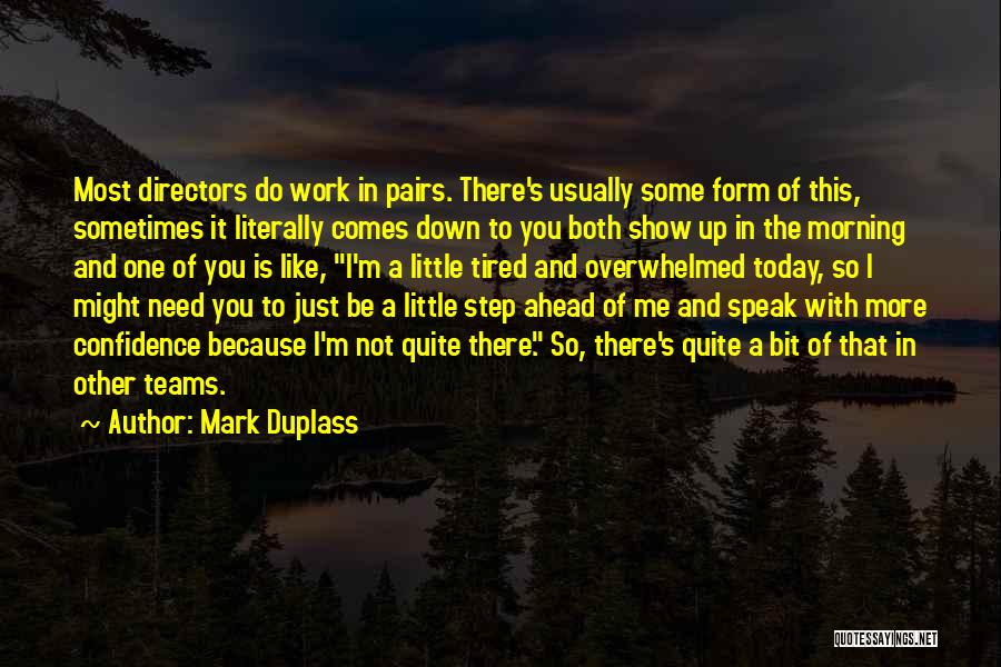So Tired Today Quotes By Mark Duplass