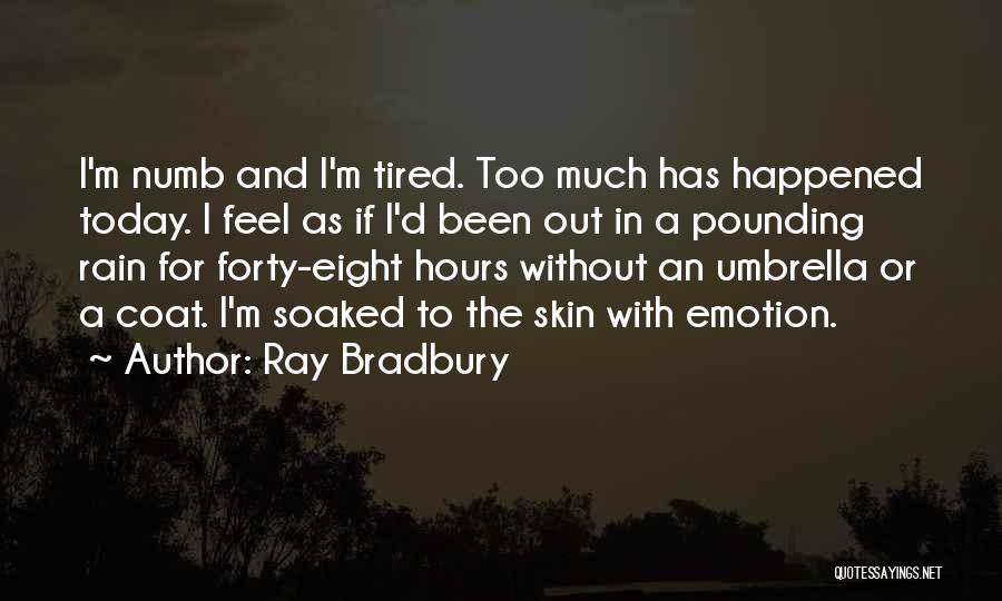 So Tired Today Quotes By Ray Bradbury