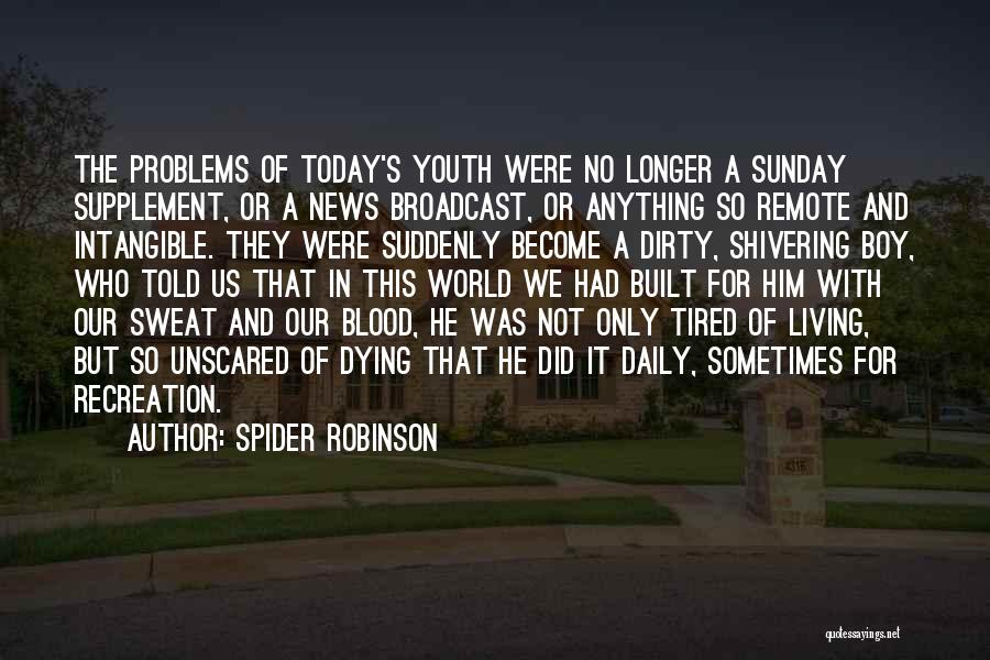 So Tired Today Quotes By Spider Robinson