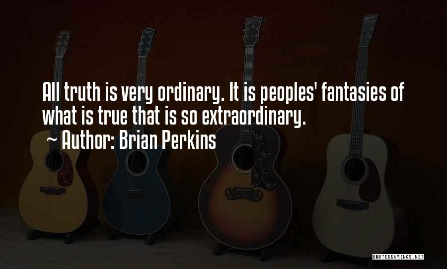 So Very True Quotes By Brian Perkins