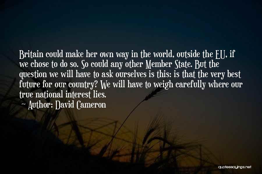 So Very True Quotes By David Cameron