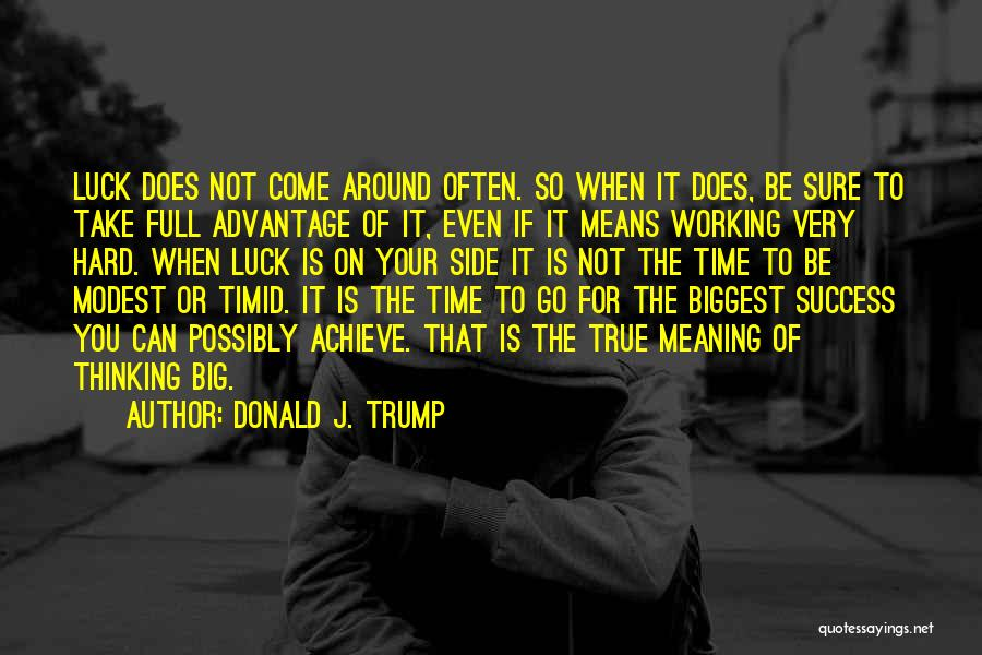 So Very True Quotes By Donald J. Trump