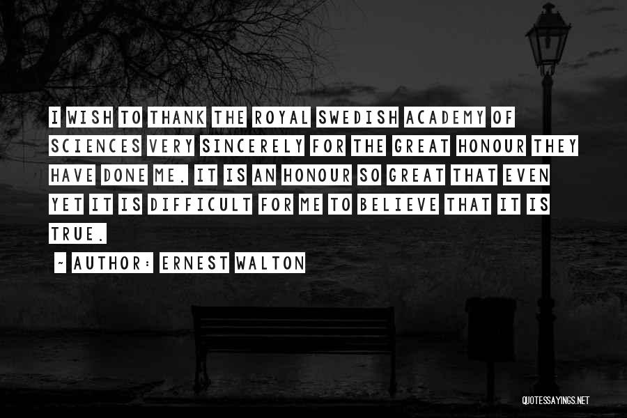 So Very True Quotes By Ernest Walton