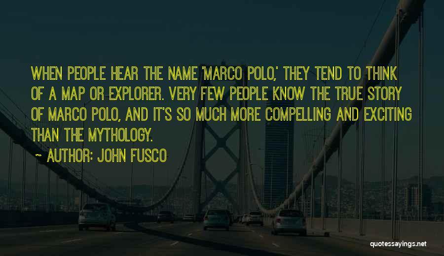 So Very True Quotes By John Fusco