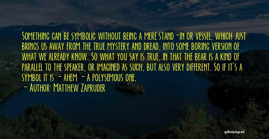 So Very True Quotes By Matthew Zapruder