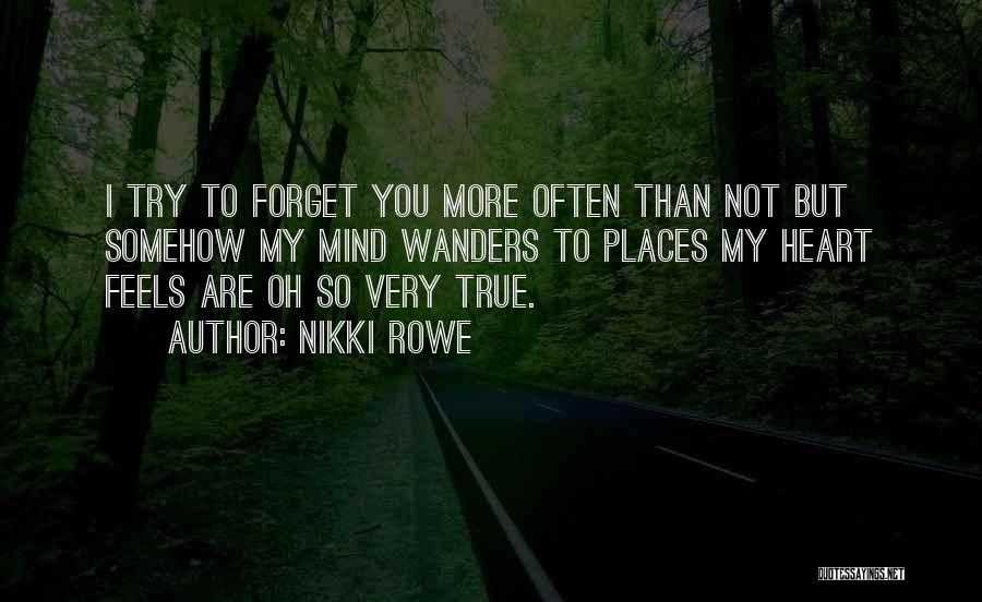 So Very True Quotes By Nikki Rowe