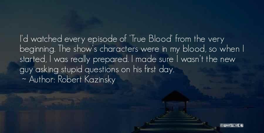 So Very True Quotes By Robert Kazinsky