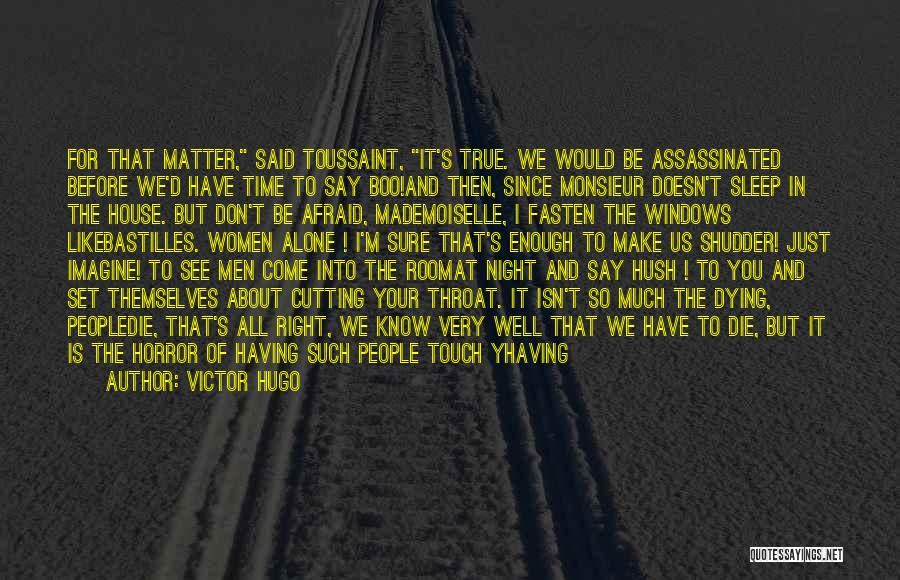 So Very True Quotes By Victor Hugo