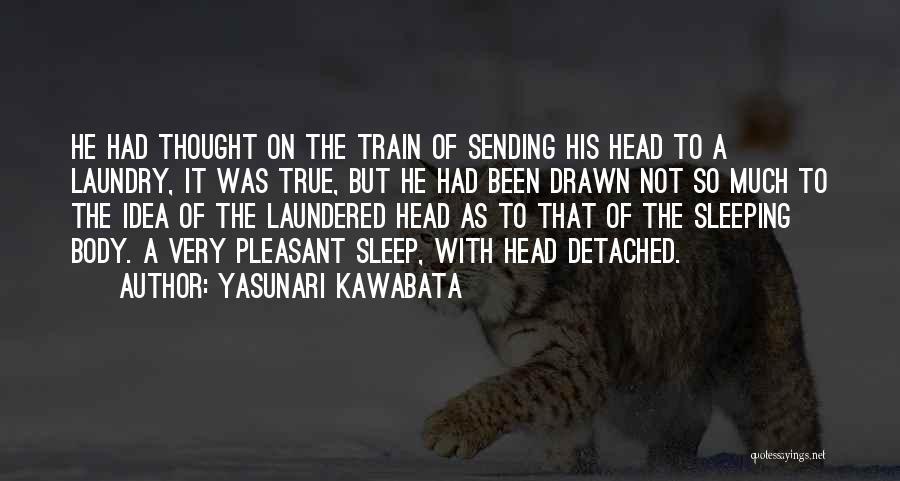 So Very True Quotes By Yasunari Kawabata