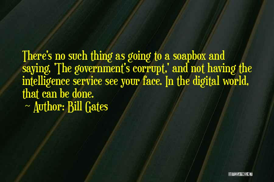 Soapbox Quotes By Bill Gates