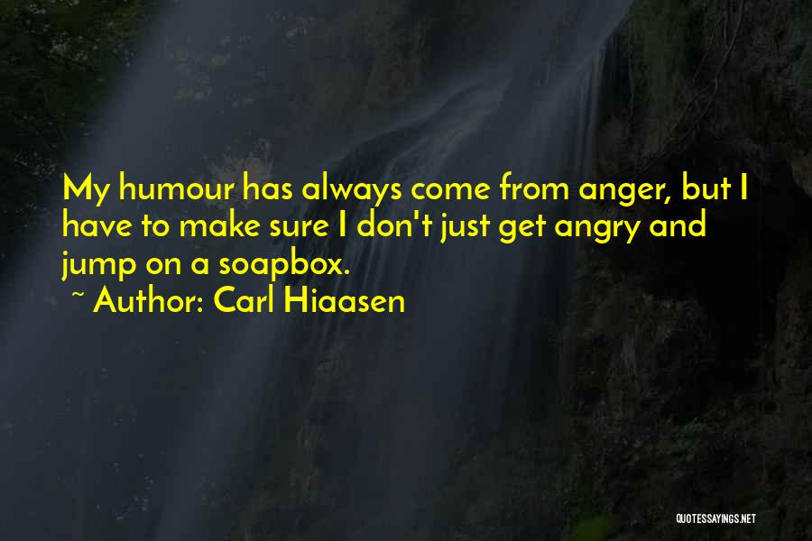 Soapbox Quotes By Carl Hiaasen