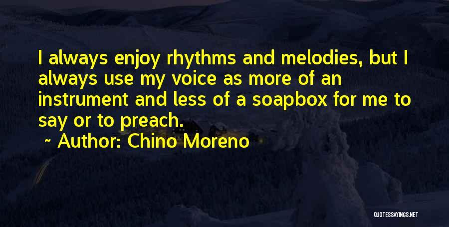 Soapbox Quotes By Chino Moreno