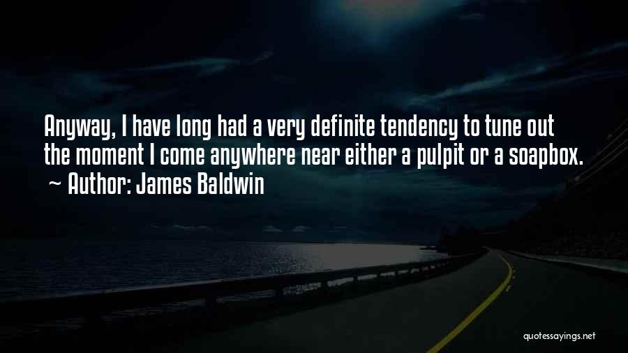 Soapbox Quotes By James Baldwin