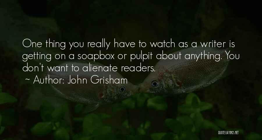 Soapbox Quotes By John Grisham