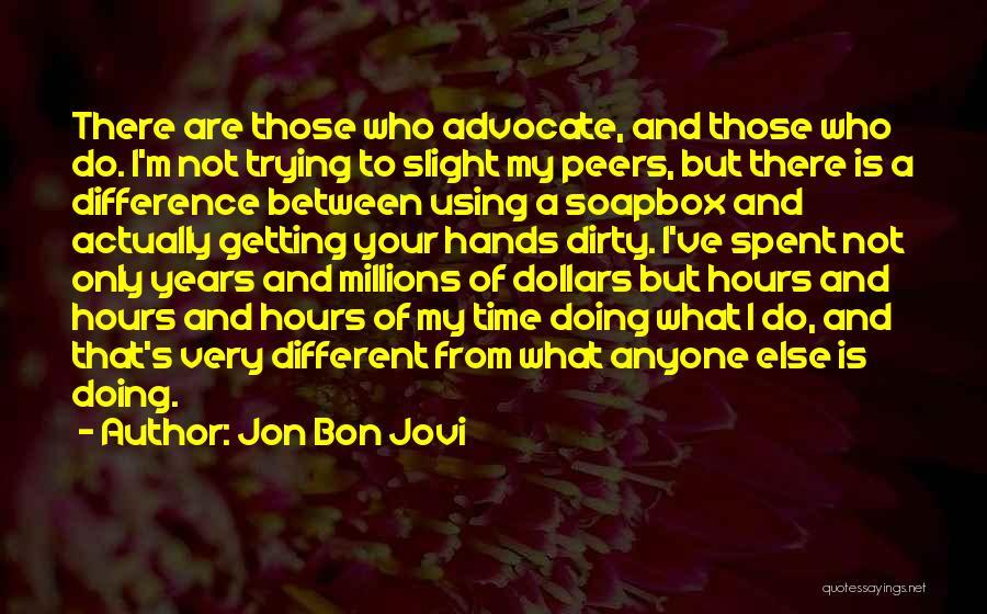 Soapbox Quotes By Jon Bon Jovi