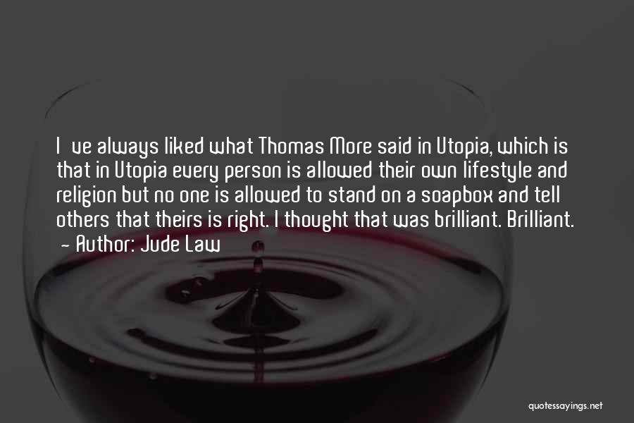 Soapbox Quotes By Jude Law