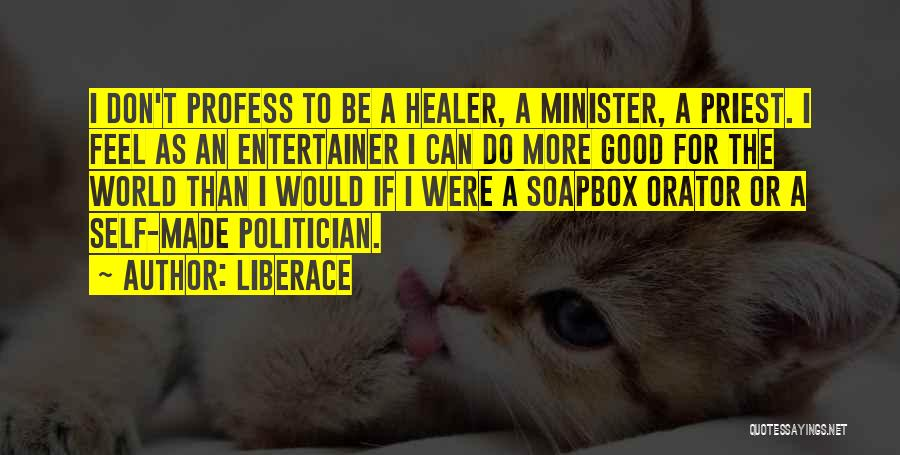 Soapbox Quotes By Liberace