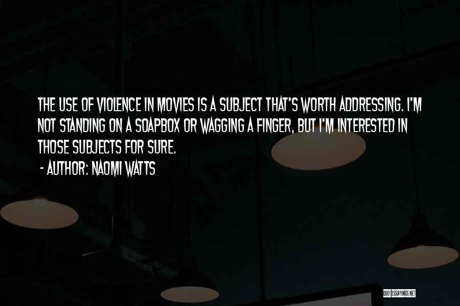 Soapbox Quotes By Naomi Watts