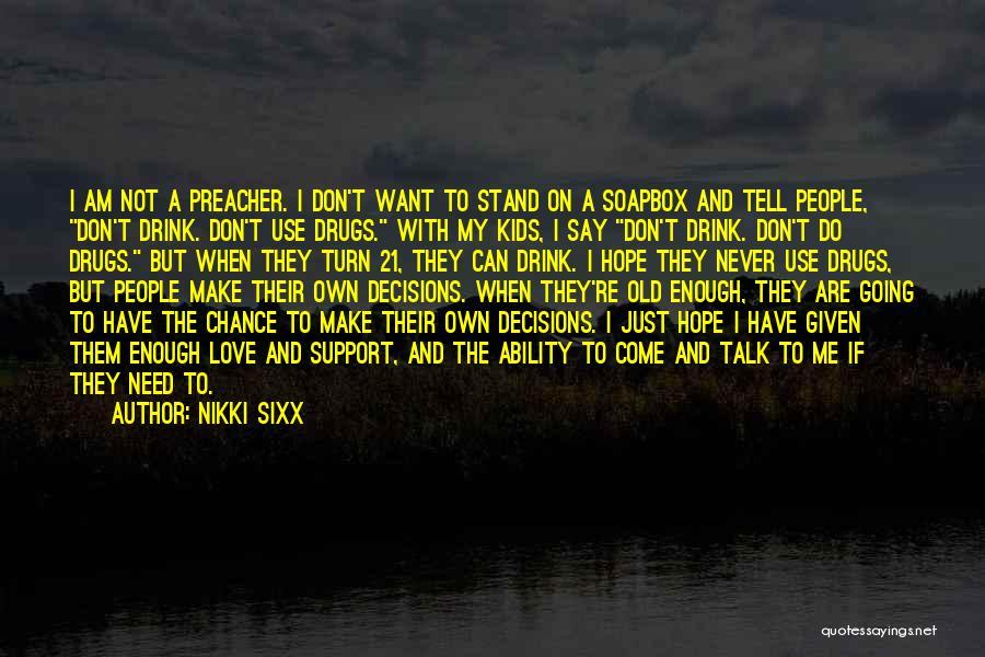 Soapbox Quotes By Nikki Sixx