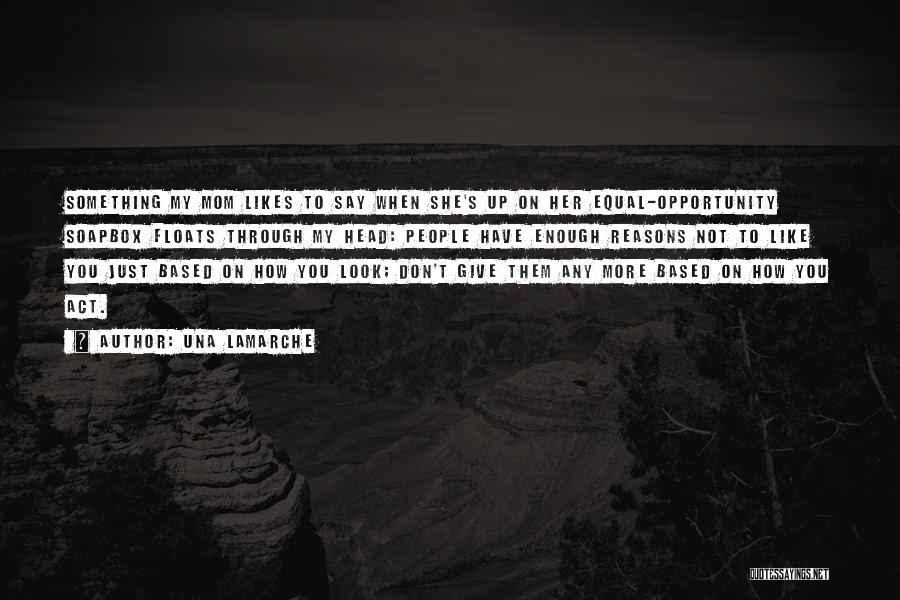 Soapbox Quotes By Una LaMarche