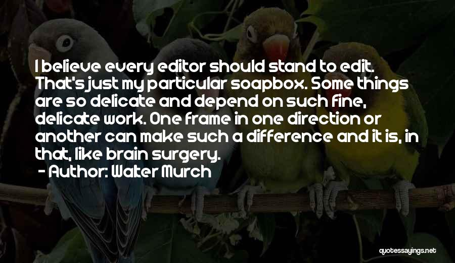 Soapbox Quotes By Walter Murch