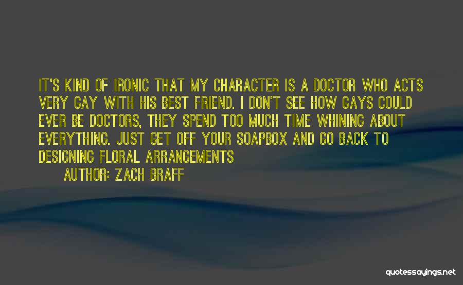 Soapbox Quotes By Zach Braff