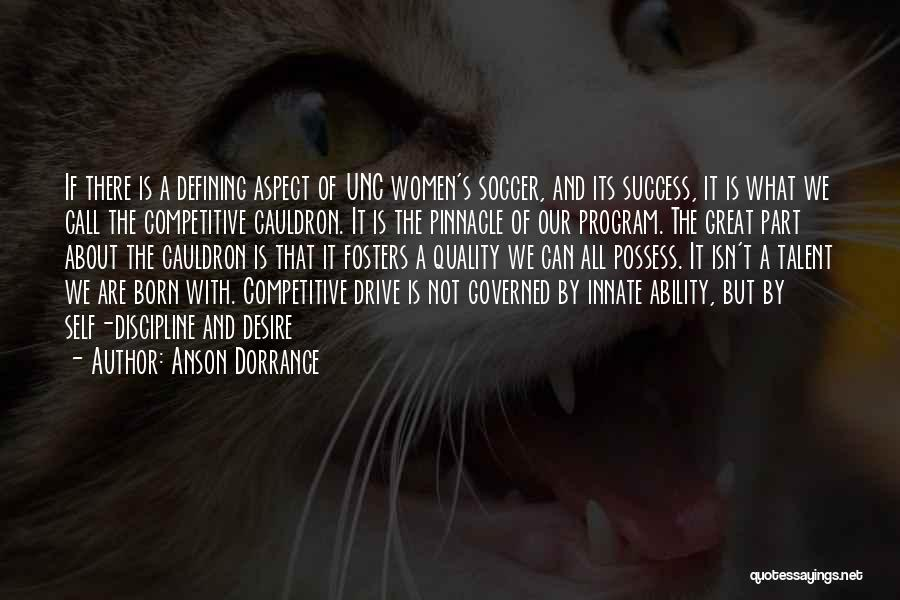 Soccer Competitive Quotes By Anson Dorrance