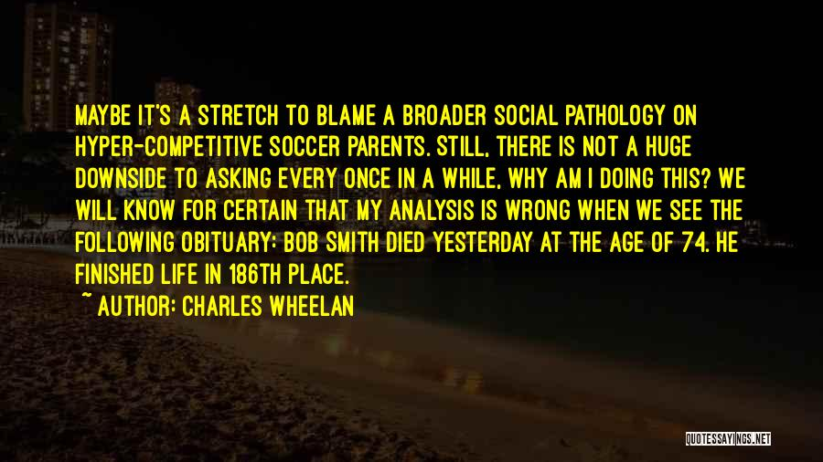 Soccer Competitive Quotes By Charles Wheelan