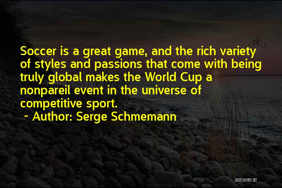 Soccer Competitive Quotes By Serge Schmemann