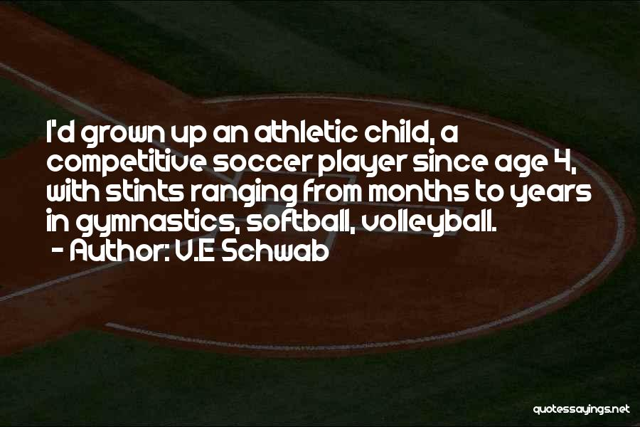 Soccer Competitive Quotes By V.E Schwab