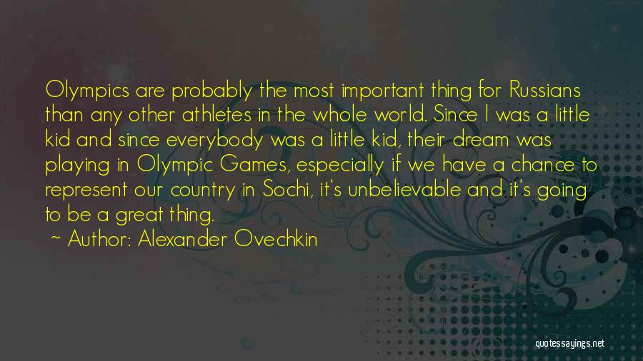 Sochi Olympics Quotes By Alexander Ovechkin