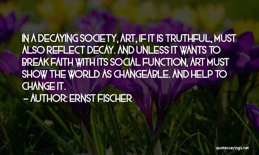 Social Decay Quotes By Ernst Fischer