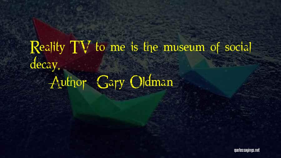 Social Decay Quotes By Gary Oldman