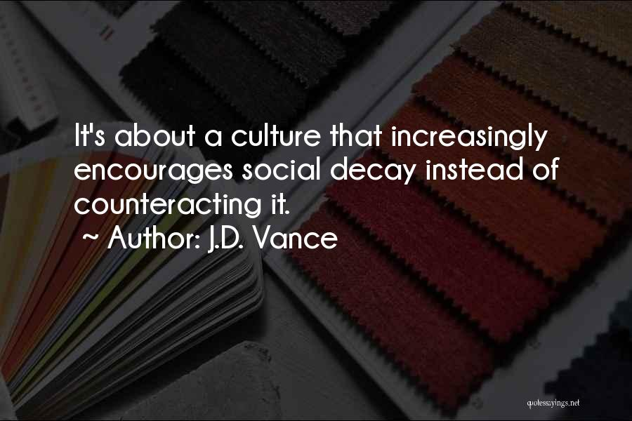 Social Decay Quotes By J.D. Vance