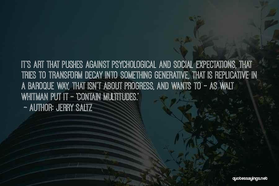 Social Decay Quotes By Jerry Saltz