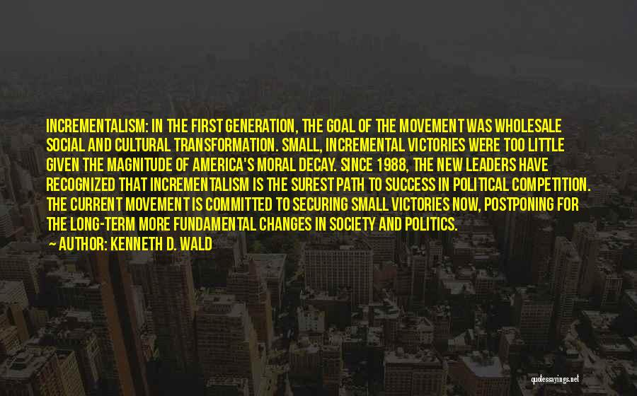 Social Decay Quotes By Kenneth D. Wald