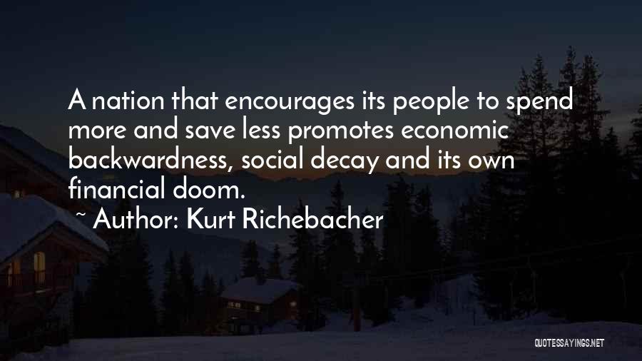 Social Decay Quotes By Kurt Richebacher