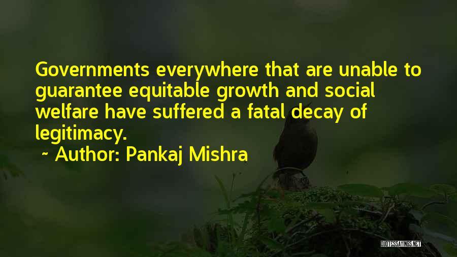 Social Decay Quotes By Pankaj Mishra