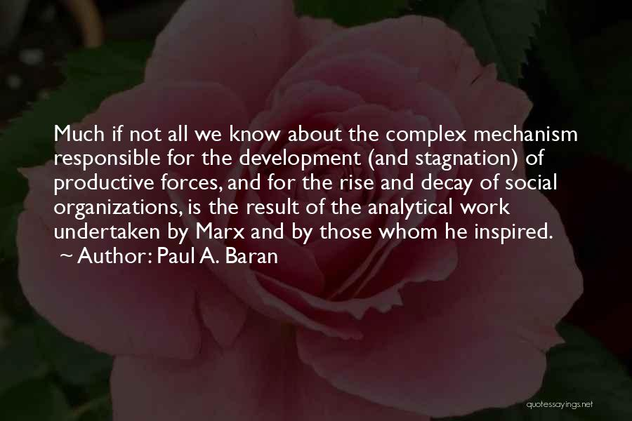 Social Decay Quotes By Paul A. Baran