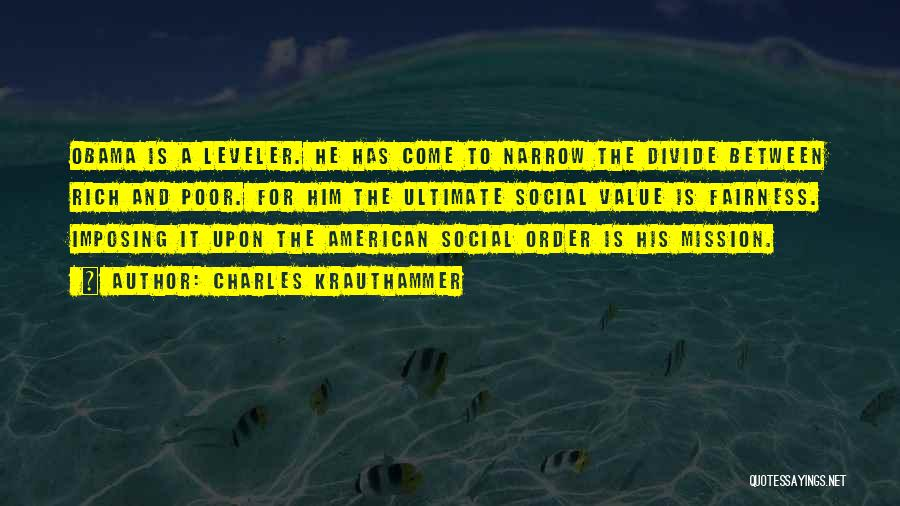 Social Divide Quotes By Charles Krauthammer