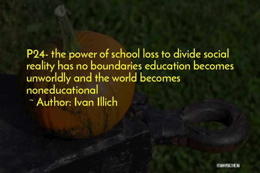 Social Divide Quotes By Ivan Illich
