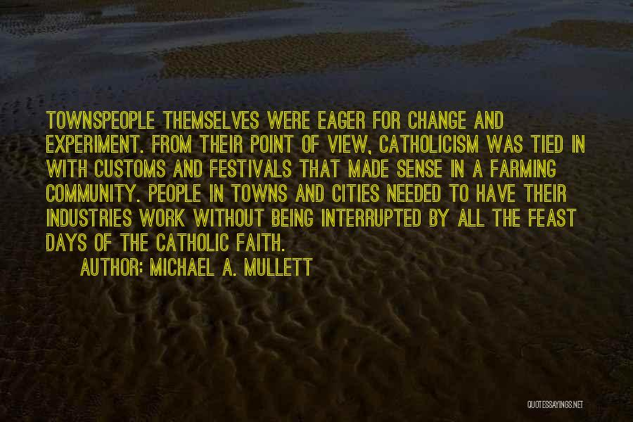 Social Divide Quotes By Michael A. Mullett