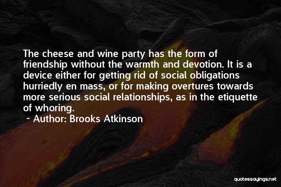 Social Etiquette Quotes By Brooks Atkinson