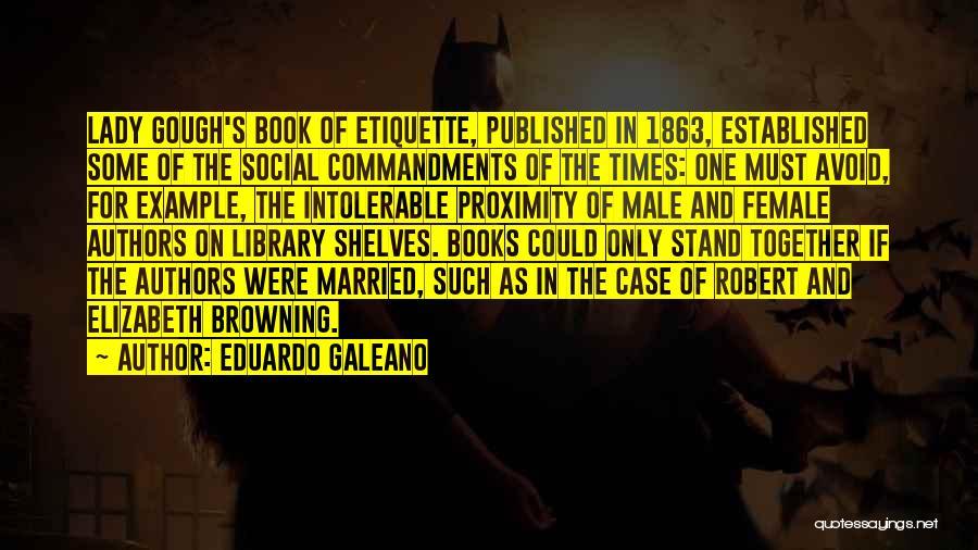 Social Etiquette Quotes By Eduardo Galeano