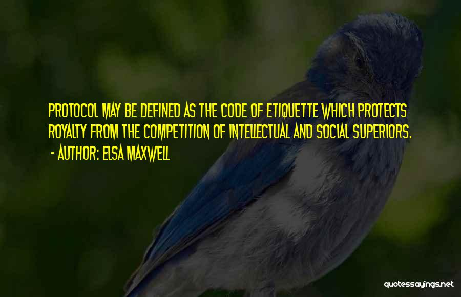 Social Etiquette Quotes By Elsa Maxwell