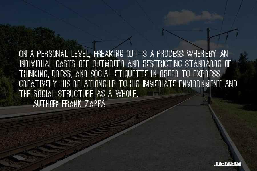 Social Etiquette Quotes By Frank Zappa