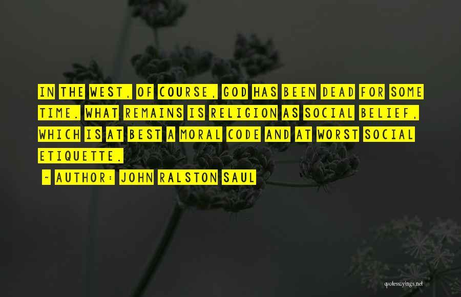 Social Etiquette Quotes By John Ralston Saul