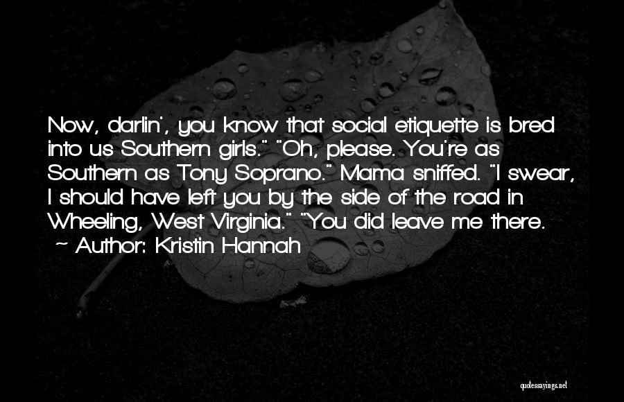 Social Etiquette Quotes By Kristin Hannah