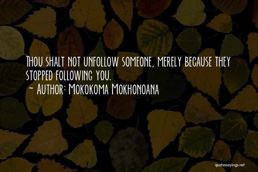 Social Etiquette Quotes By Mokokoma Mokhonoana